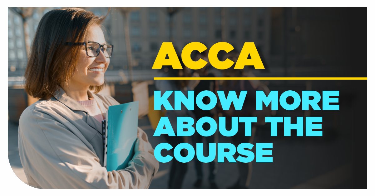 Understand ACCA course structure and requirement before you opt