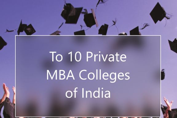 Which are the Top Private MBA Colleges in India?